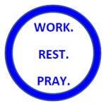 WORK REST PRAY